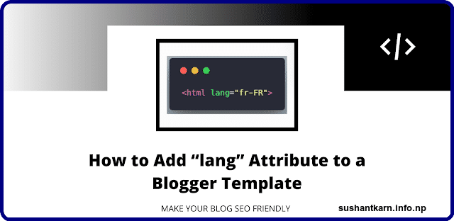 """How To Add """"Lang"""" Attribute To A Blogger Template"""