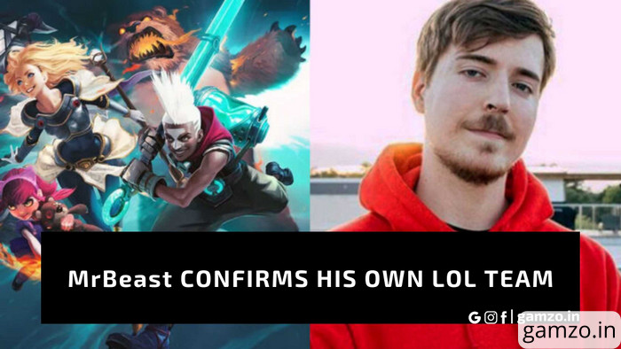 Mrbeast confirms his own league of legends team