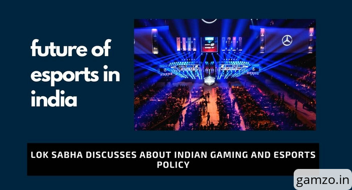 Lok sabha discusses about indian gaming and esports policy