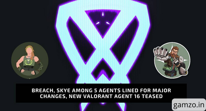 Breach, skye among 5 agents lined for major changes, new valorant agent 16 teased