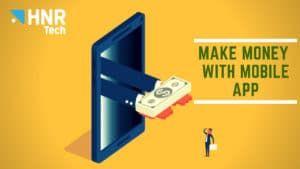 Make Mobile App - HNR Tech