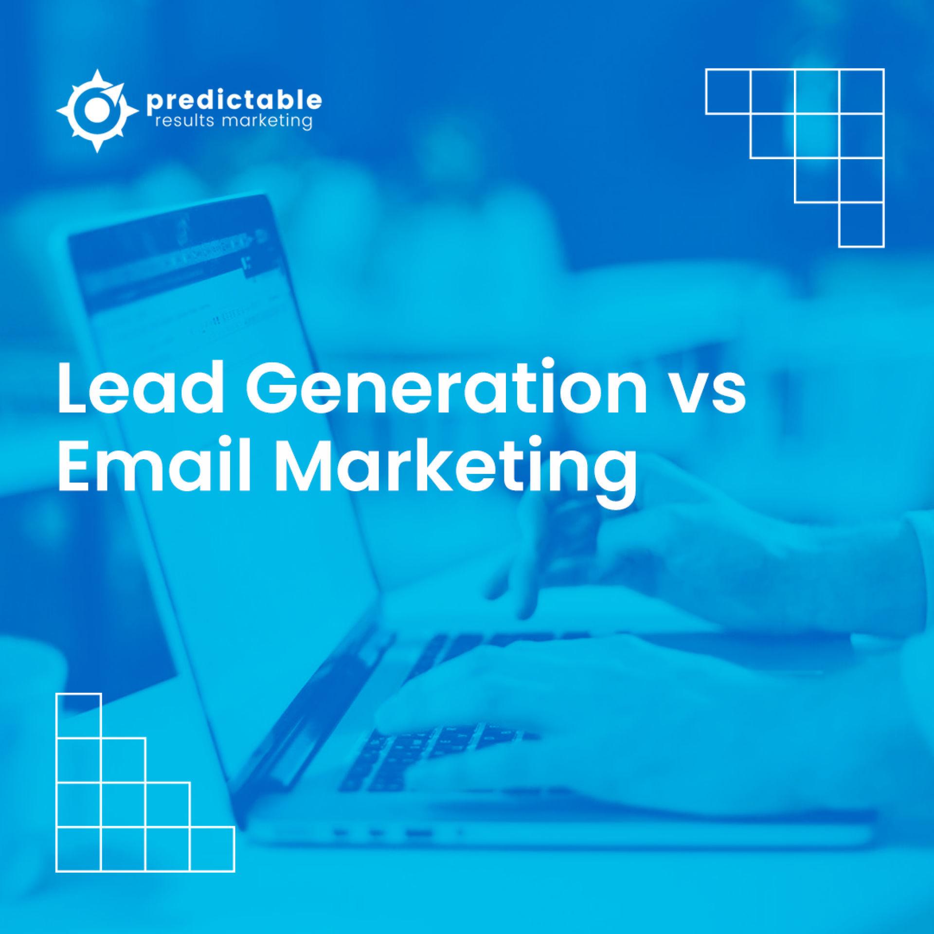 Lead Generation vs Email Marketing