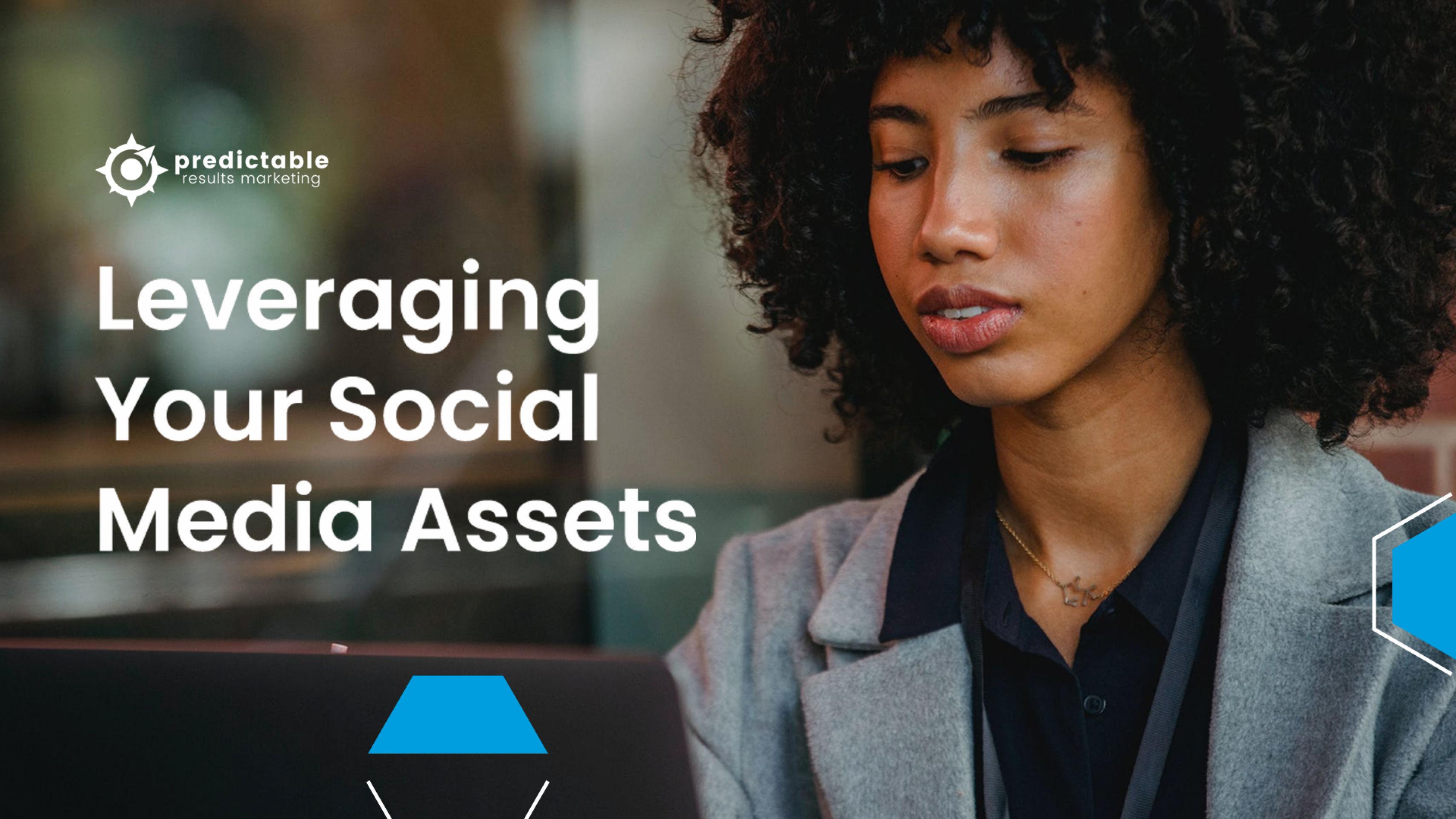 Leveraging Your Social Media Assets