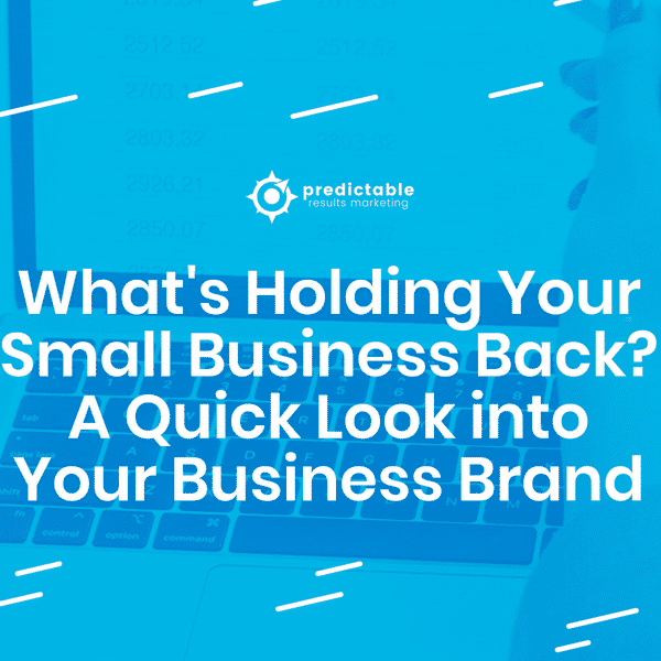 A Quick Look into Your Small Business Brand