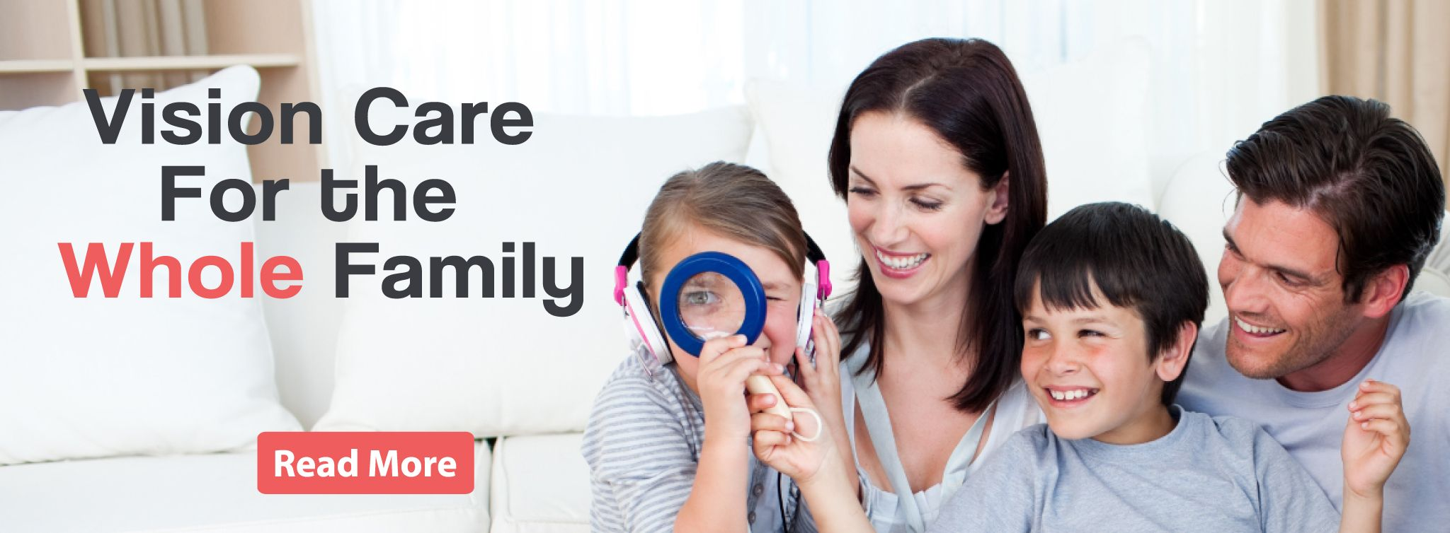 <span>Vision Care</span> For the Whole Family