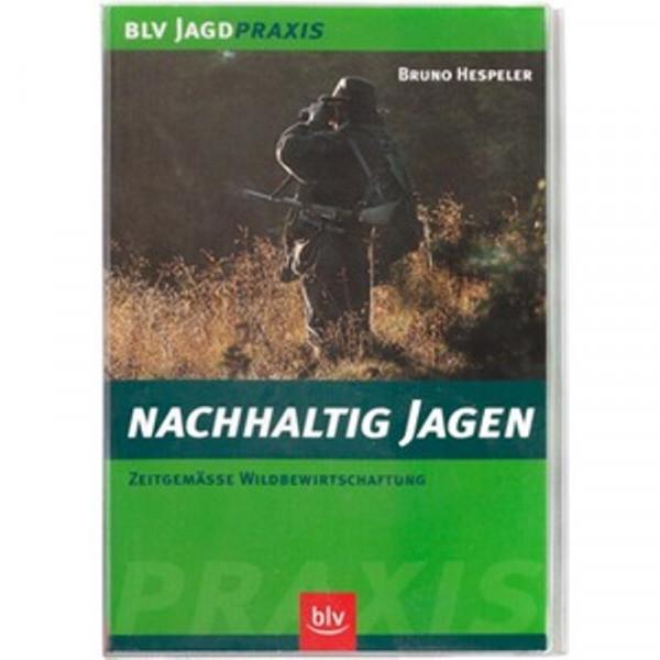 Buch: Nachhaltig Jagen ? Zeitgemäße Wildbewirtschaftung 1