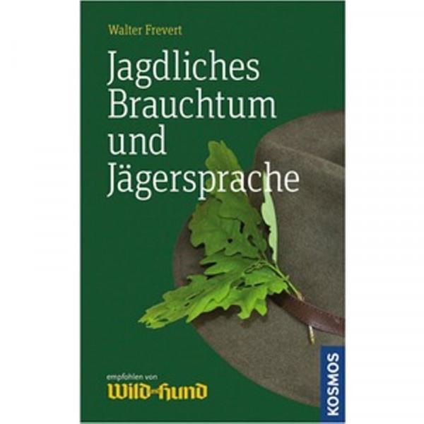 Kosmos Buch: Jagdliches Brauchtum Und Jägersprache 2