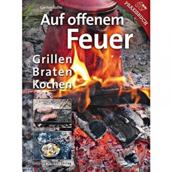 Buch: Auf Offenem Feuer ? Grillen, Braten, Kochen 2