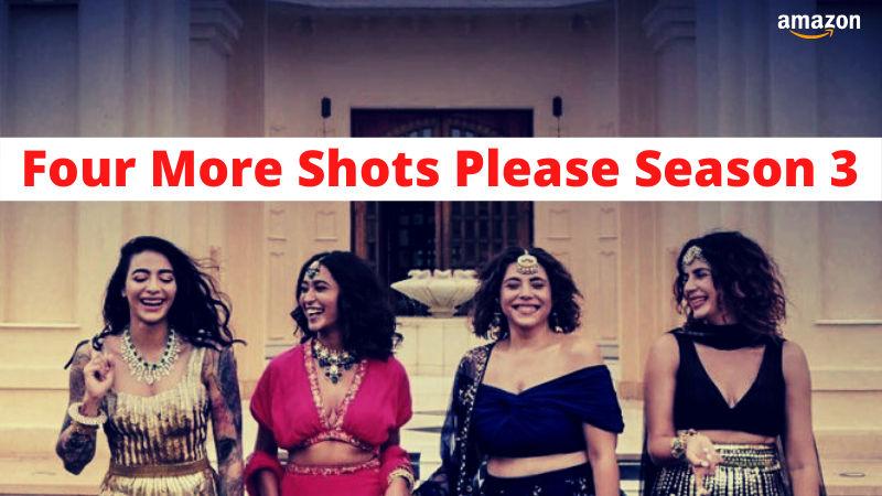 Four More Shots Please Season 3, Release Date, Cast, Plot & Trailer