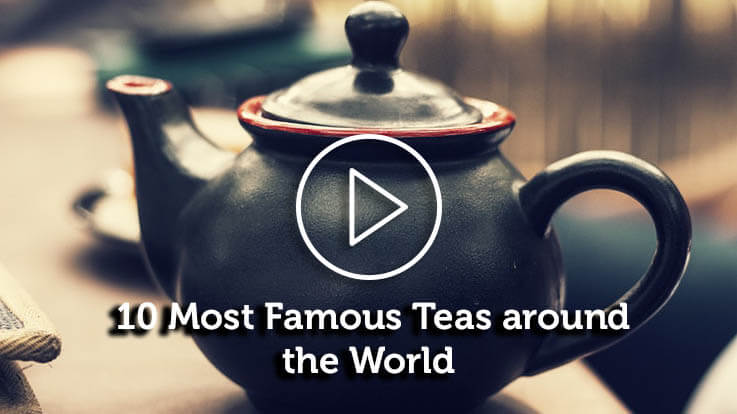 10 Most famous teas around the world