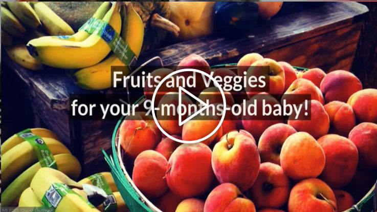 Fruits and Veggies for your 9 months old baby