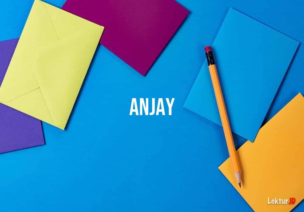 "Makna Kata ""Anjay"" dan Evolusi Bahasa"