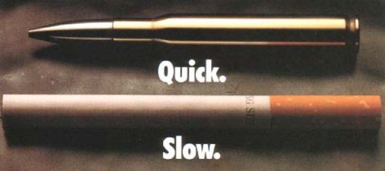 bullet quick to kill, smoking slow to kill ad
