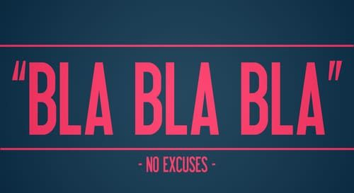 excuses bla bla bla