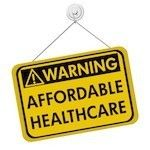 """Warning: affordable healthcare"" sign"