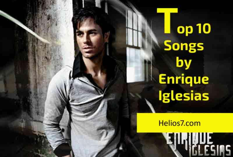 top 10 songs enrique
