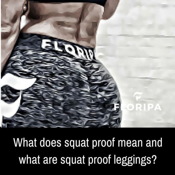 What does squat proof mean and what are squat proof leggings?