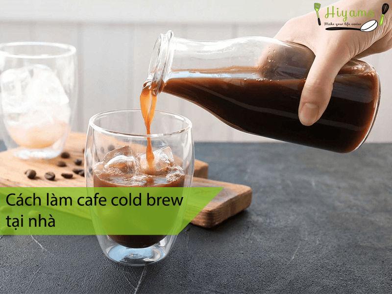 Cách làm cafe cold brew tại nhà