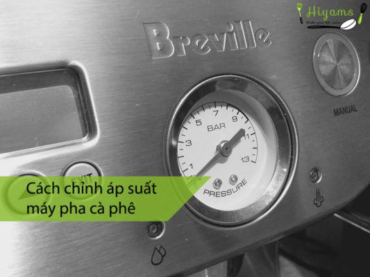 Cách chỉnh áp suất máy pha cà phê