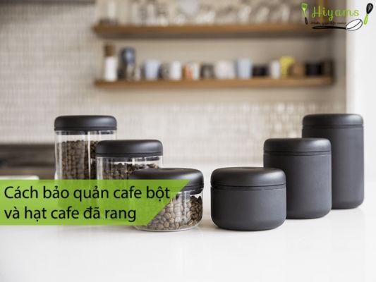 Cách bảo quản cafe bột và hạt cafe đã rang