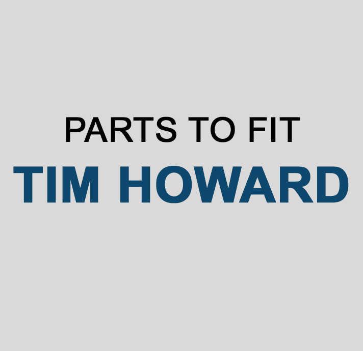 TIM HOWARD Parts