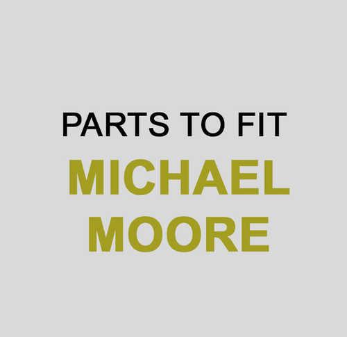 MICHAEL MOORE Parts