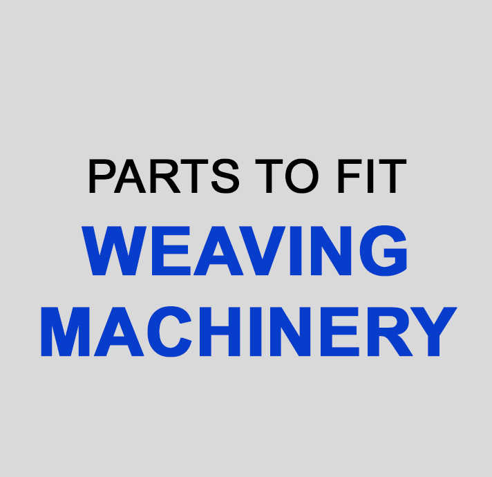 WEAVING MACHINERY Parts