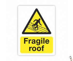 Fragile Roof  Sign 300x400x3mm PVC