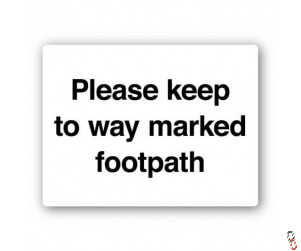 Keep To Marked Footpath Sign 300x400xmm PVC