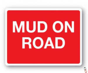 Mud On Road Sign, 600x450mm,