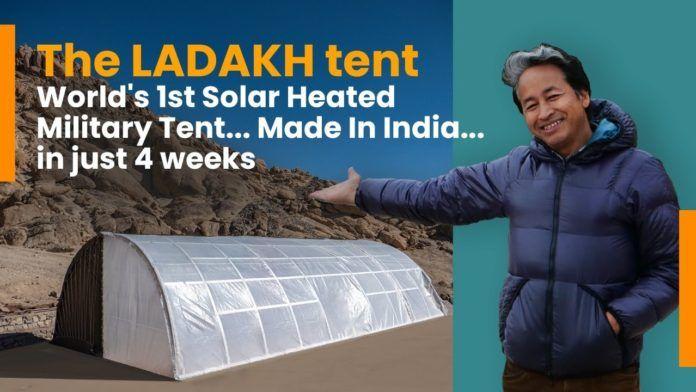 Sonam Wangchuk solar powered Military Tents
