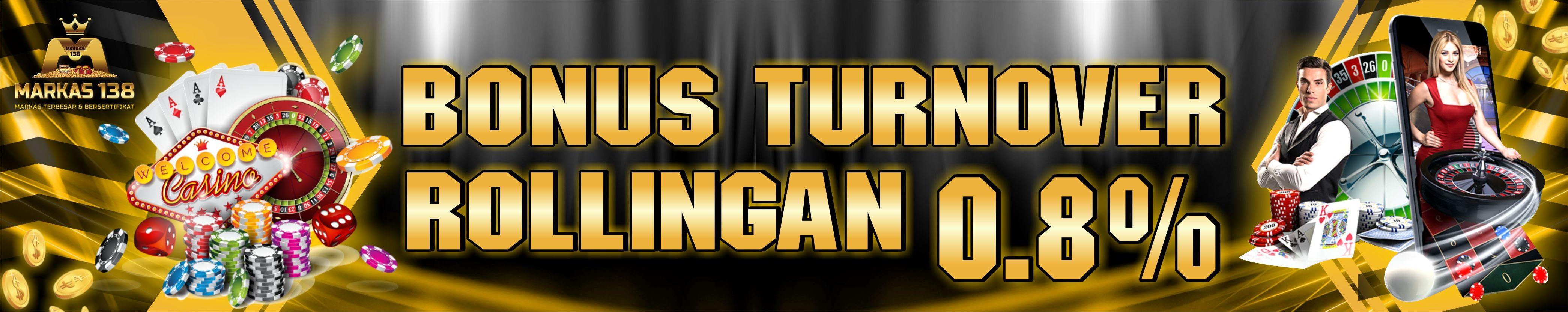 Bonus Turnover / Rollingan (Slot & Casino⟩ 0.8%