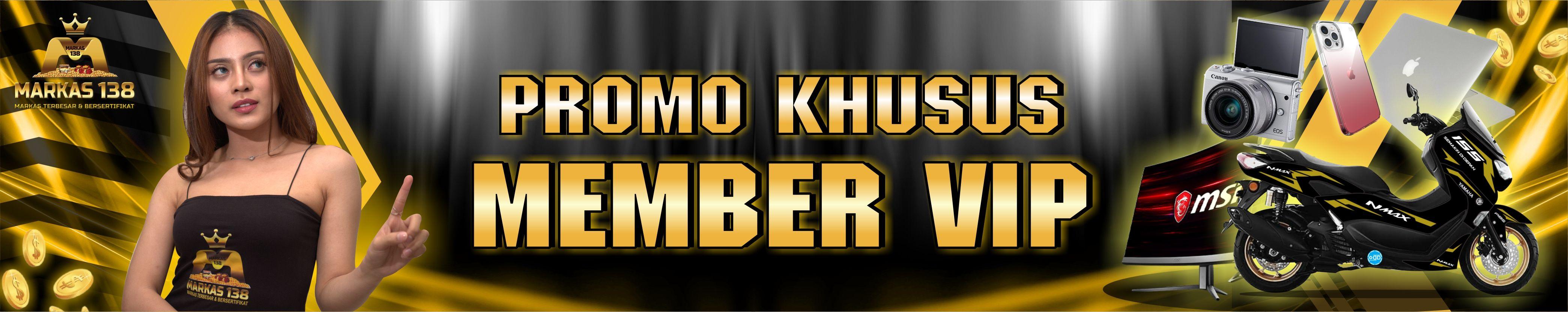 Promo Khusus Member VIP
