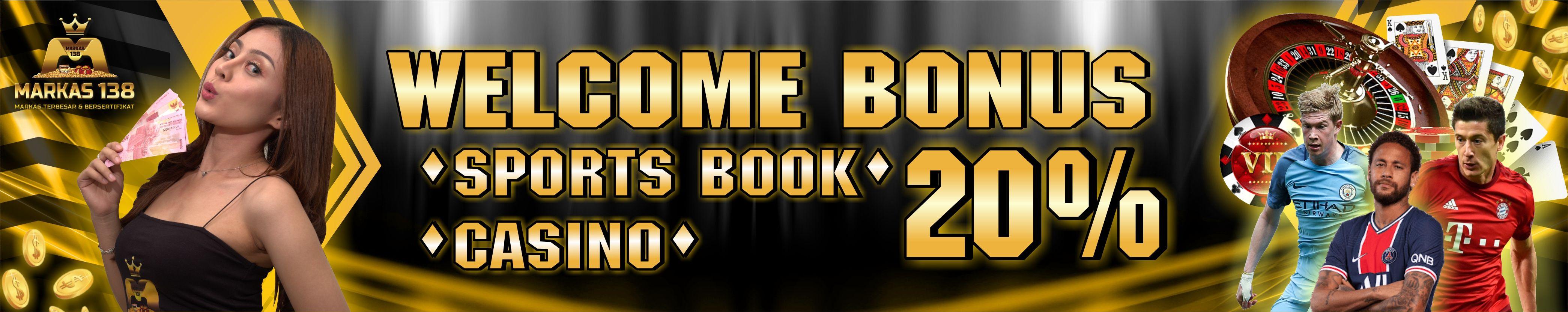 Welcome Bonus 20% Casino Sportsbook