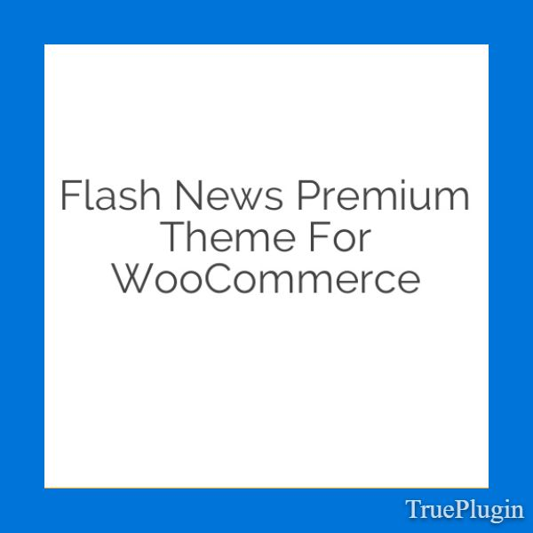 Download Flash News Premium Theme for WooCommerce