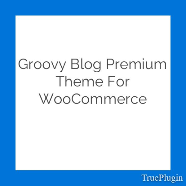 Download Groovy Blog Premium Theme for WooCommerce