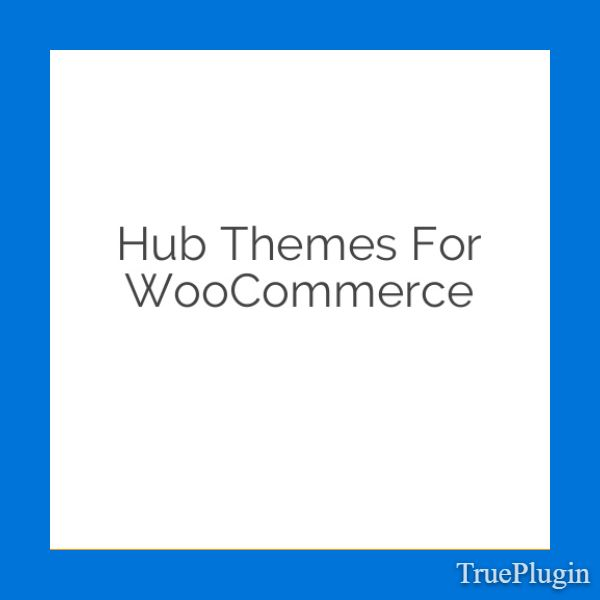 Download Hub Themes for WooCommerce