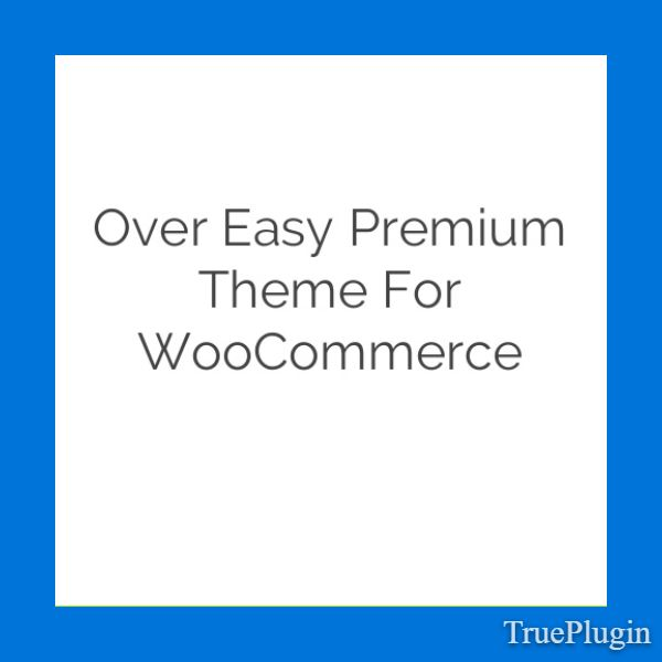 Download Over Easy Premium Theme for WooCommerce