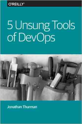 5 Unsung Tools of DevOps
