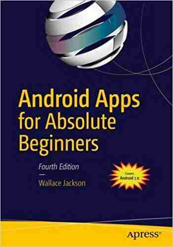 Android Apps for Absolute Beginners, 4th Edition