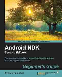 Android NDK Beginner's Guide, Second Edition