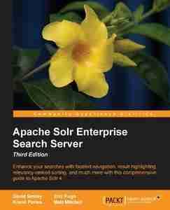 Apache Solr Enterprise Search Server, Third Edition