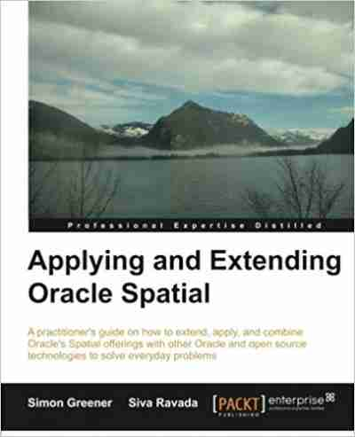 Applying and Extending Oracle Spatial