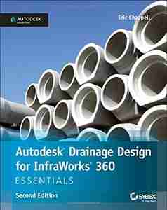 Autodesk Drainage Design for InfraWorks 360 Essentials, Second Edition