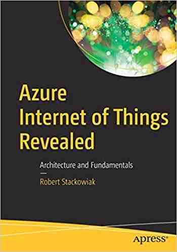 Azure Internet of Things Revealed