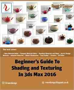 Beginner's Guide to Shading and Texturing in 3ds Max 2016