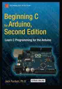 Beginning C for Arduino, Second Edition