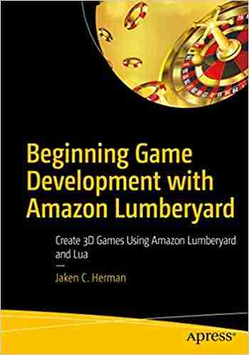 Beginning Game Development with Amazon Lumberyard