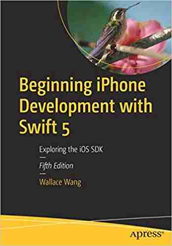 Beginning iPhone Development with Swift 5, 5th Edition