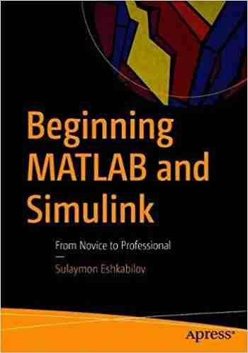 Beginning MATLAB and Simulink